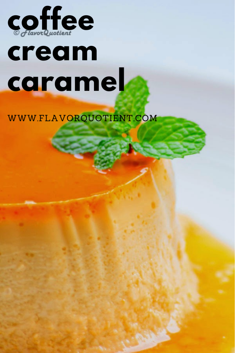 The classic Crème Caramel with a hint of coffee take you to a whole new dimension of deliciousness! The rich & smooth texture of this caramel custard will never fail to brighten up your day! This fail-proof recipe will help you make the perfect caramel sauce every time! | cream caramel recipe | cream caramel flan | cream caramel pudding | cream caramel cake | how to make cream caramel | coffee cream caramel