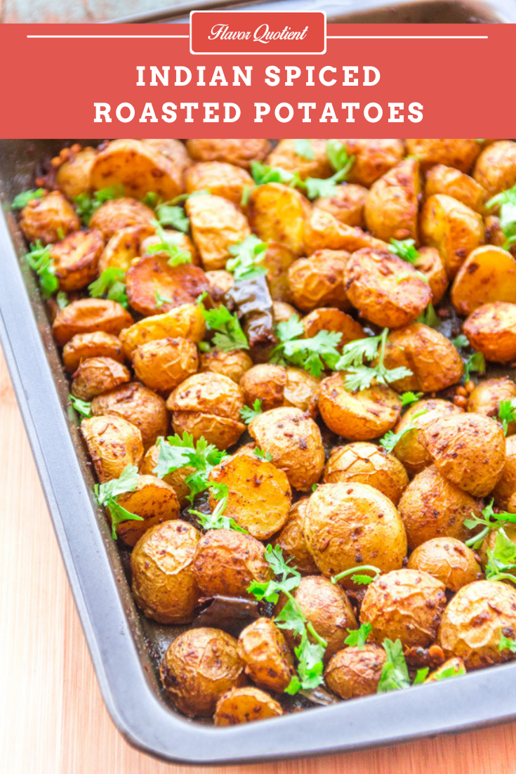 Indian Spiced Roasted Potatoes | Flavor Quotient | Crunchy and crispy Indian spiced roasted potatoes go to the next level with the flavorful Indian spices! I can bet you will never get over it!