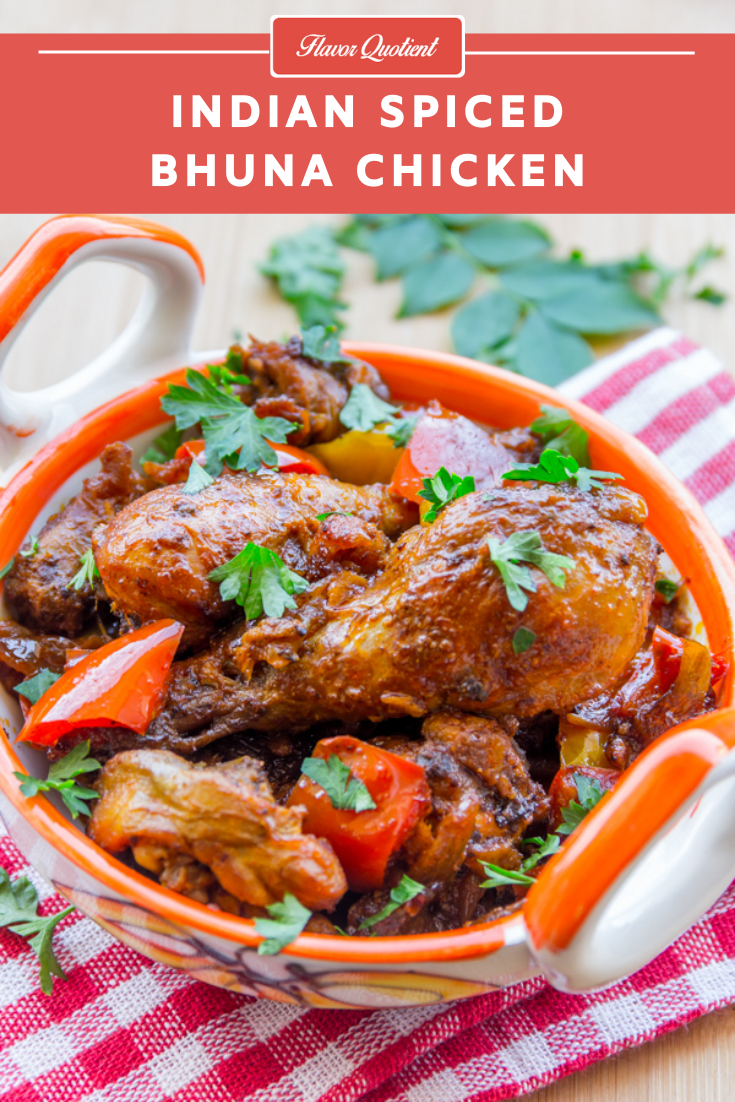 Chicken Bhuna Recipe | Flavor Quotient | Chicken bhuna is a slow-roasted chicken recipe infused with aromatic Indian spices and a clinging sauce having a burst of flavors that's simply sensational!