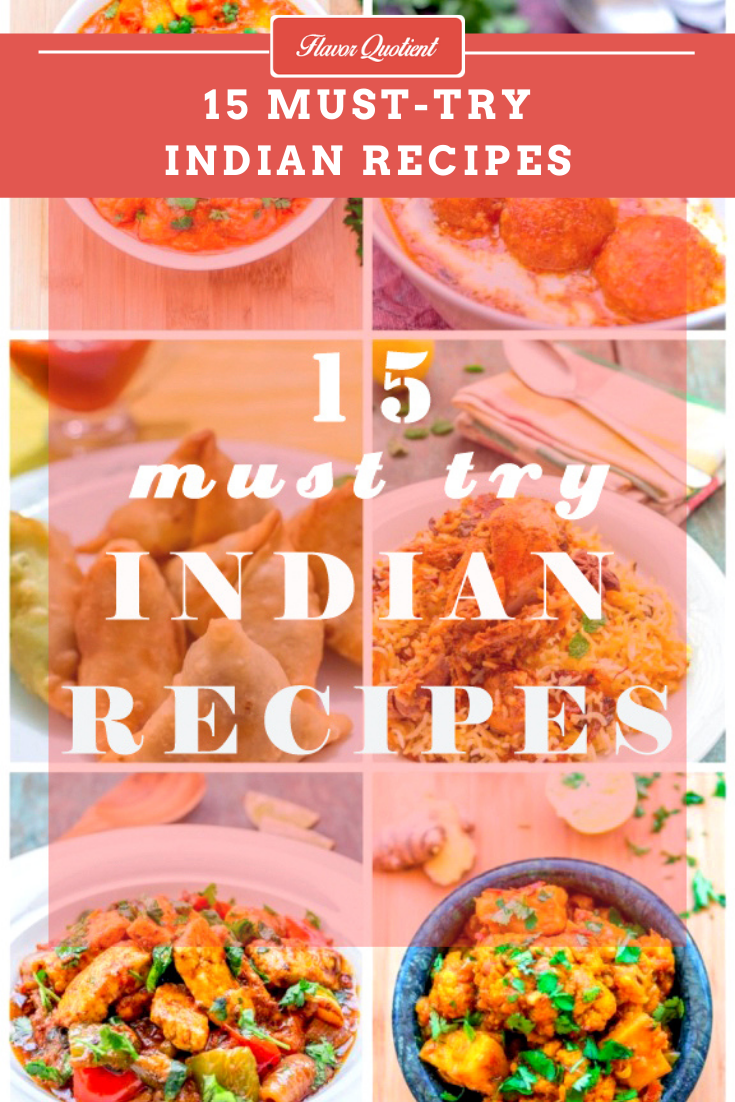 15 Must Try Indian Recipes | Flavor Quotient | Round up of top 15 must try Indian recipes for all my lovely readers! Enjoy!