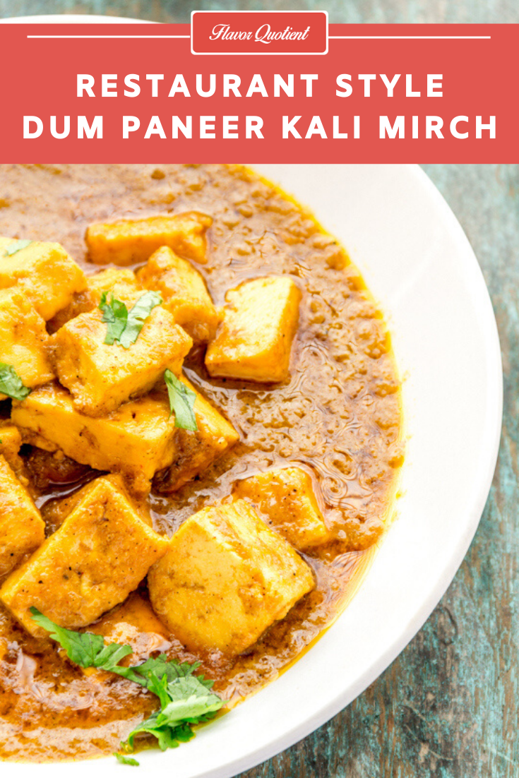 Dum Paneer Kali Mirch | Flavor Quotient | Soft and succulent cubes of paneer steam-cooked in the most sensuous gravy full of all the exotics of Indian cuisine! This is gonna knock you out instantly!