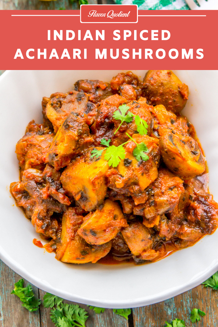 Achaari Mushrooms | Flavor Quotient | A mouth-watering curried mushroomssauteedin a tangy spice blend, this sweet, sour and spicyachaari mushrooms strike the right balance making it a perfect summer treat!
