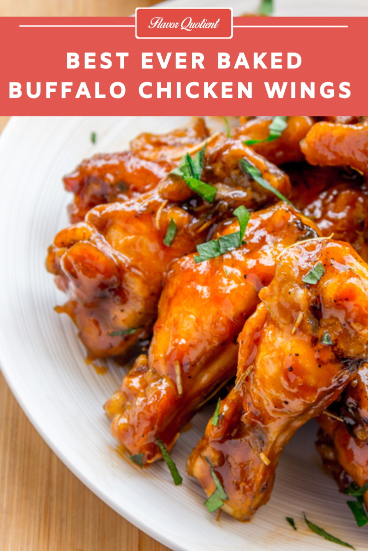 Baked Buffalo Chicken Wings | Flavor Quotient | These Buffalo chicken wings need no introduction! They are amazingly tasty and unbelievably easy at the same time and sure to be a show-stopper at your next party!