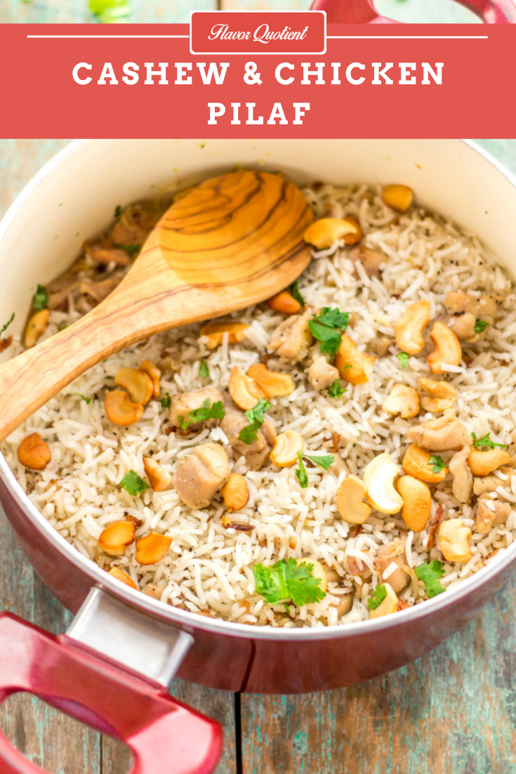 Cashew & Chicken Pilaf  | Flavor Quotient | This gorgeous as well as flavorful cashew & chicken pilaf will make your weekends extra special without much of an effort because this is not only delish but also absolutely easy to make!