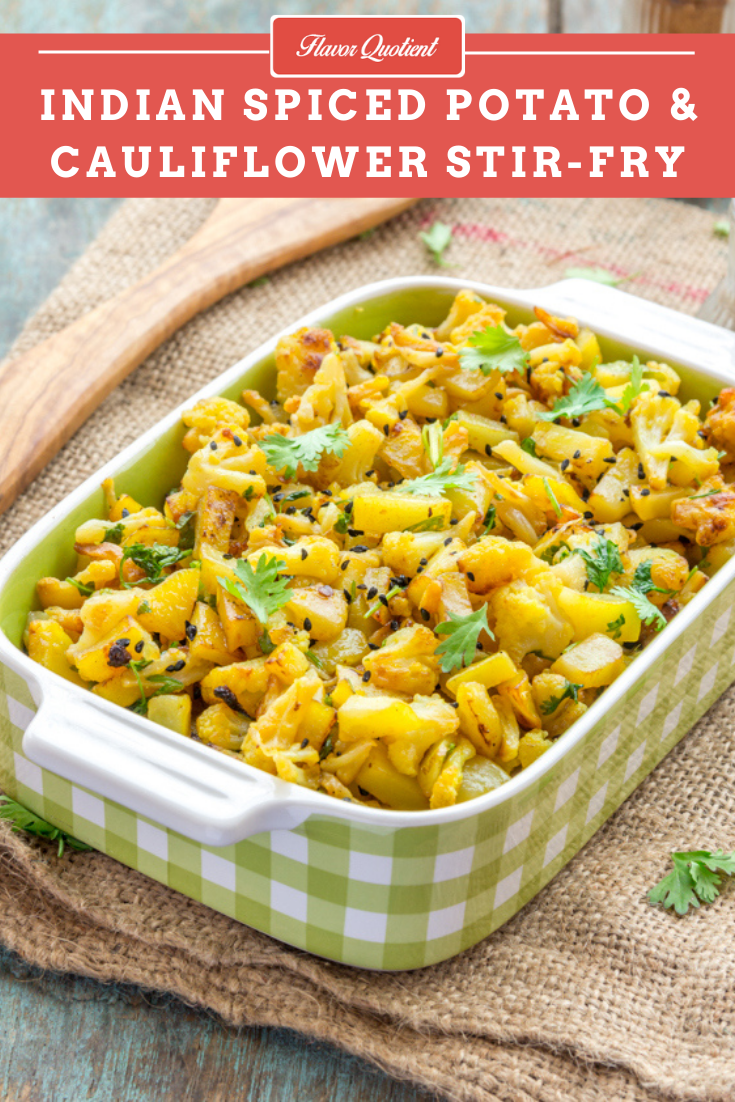 Indian Spiced Cauliflower and Potato Stir Fry | Flavor Quotient | This mildly spiced cauliflower and potato stir fry is a favorite household recipe of ours and compliments really well with classic Indian meals.
