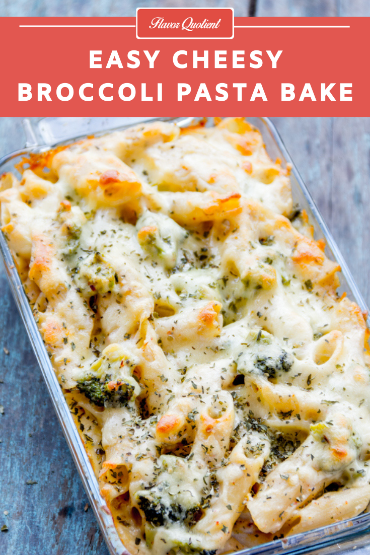 Easy Cheesy Broccoli Pasta Bake | Flavor Quotient | This easy cheesy pasta bake itself sounds so amusing that it is bound to bring a smile on your face as soon as you hear about it!