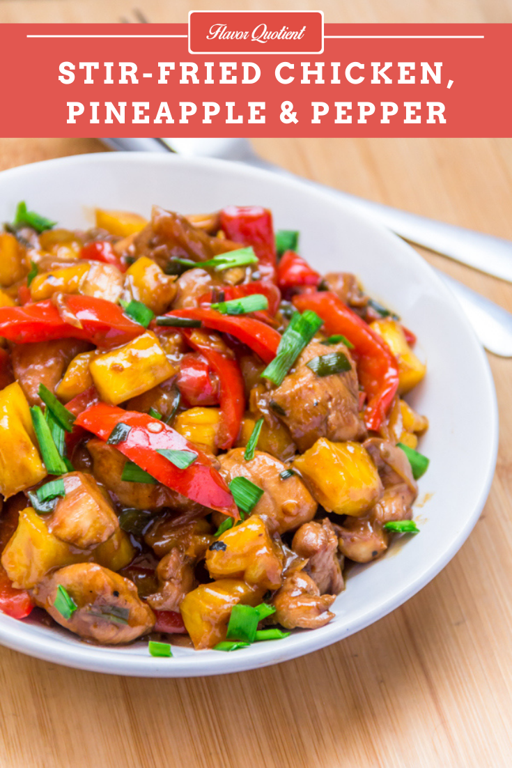 Stir Fried Chicken with Pineapple & Pepper | Flavor Quotient | This sweet & sour stir fried chicken with an unusual combination of chicken with pineapple glazed with a flavorful Oriental sauce is our new favorite for the frequent Chinese cravings!