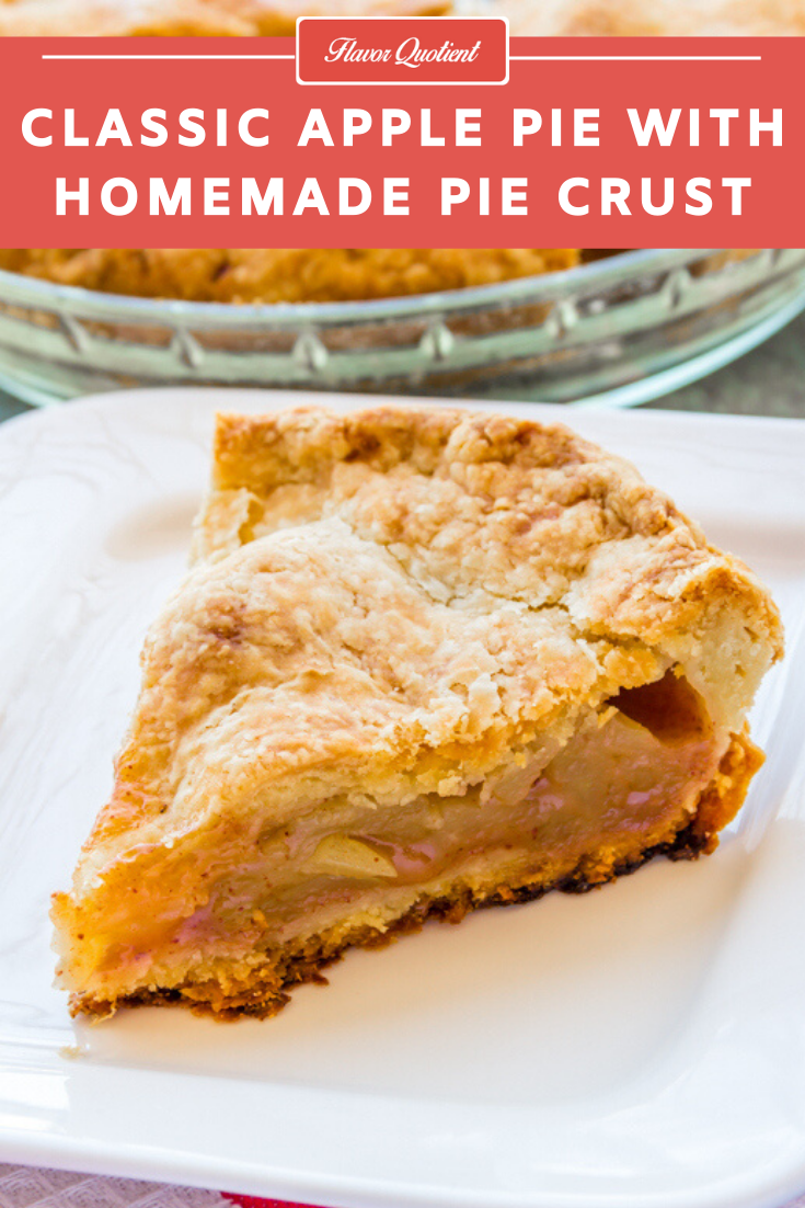 Classic Apple Pie with Homemade Pie Crust Recipe | Flavor Quotient | Apple pie – the must-have center piece for any family dinner! There is no other fail-proof way to impress your guests other than this classic apple pie!