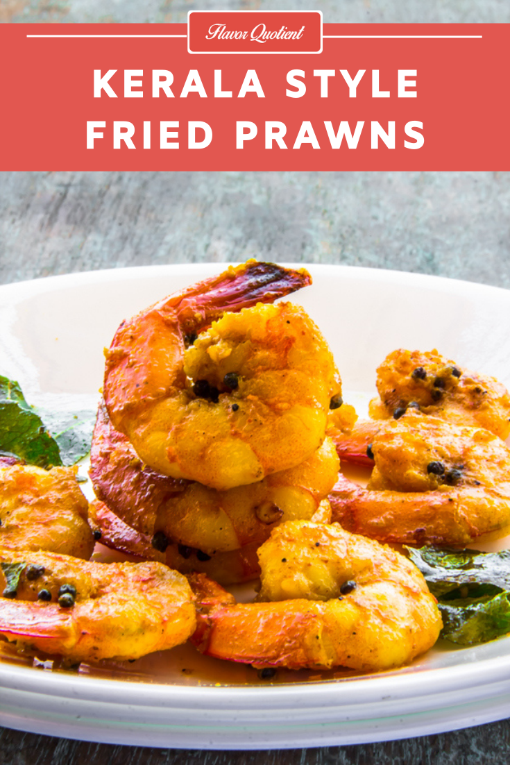 Kerala Fried Prawns | Flavor Quotient | Kerala fried prawns is an absolutely delicious offering from the cuisine of Kerala, which can also be termed as the spice capital of India. This quick and easy prawn appetizer is loaded with heartwarming Indian flavors!