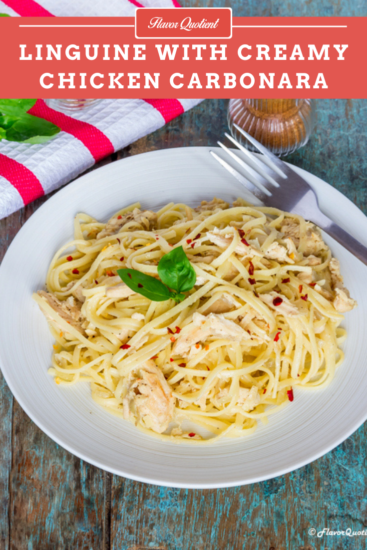 Linguine with Creamy Chicken Carbonara | Flavor Quotient | Today's recipe of linguine with creamy chicken carbonara is my take on the authentic spaghetti ala carbonara. Chicken carbonara is an ultimate treat for all the pasta & chicken lovers with a no-fuss carbonara sauce!