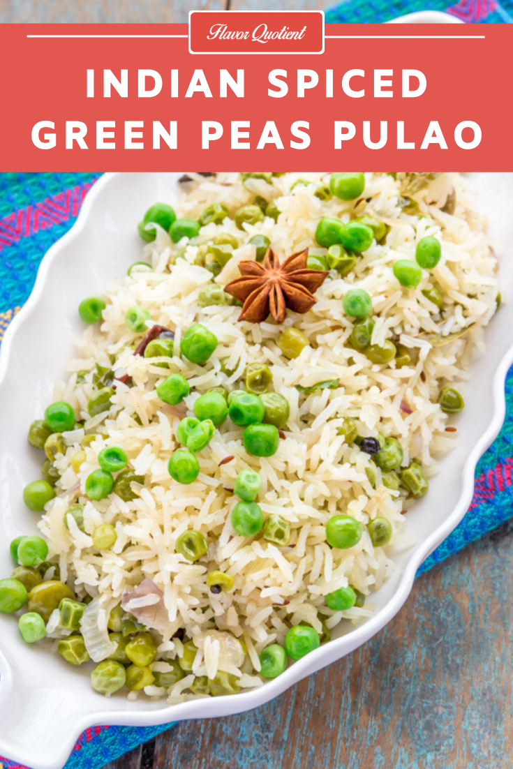 Indian Spiced Green Peas Pulao | Flavor Quotient | Green peas' pulao is a classic offering from my very own Indian cuisine which is full of seasonal flavors. It's best for the winters when green peas are in abundance and you could make full use of this seasonal produce.