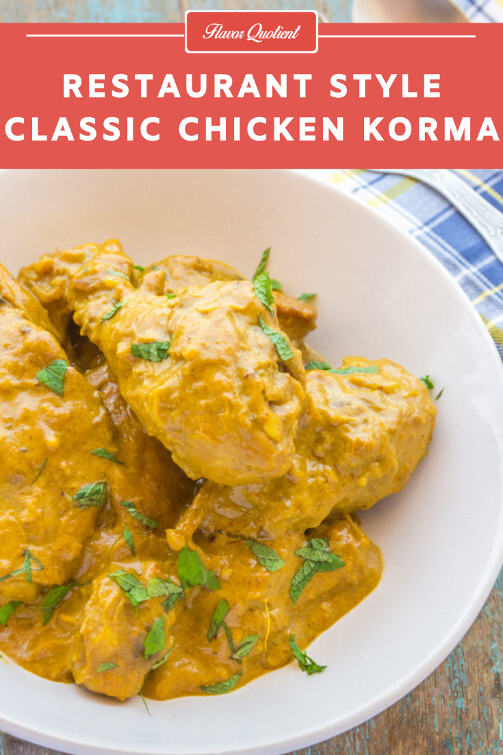 Classic Chicken Korma | Flavor Quotient | Chicken korma is the flagship Indian dish which speaks volume of the rich heritage of Indian cuisine and is loved in all parts of the country till date!