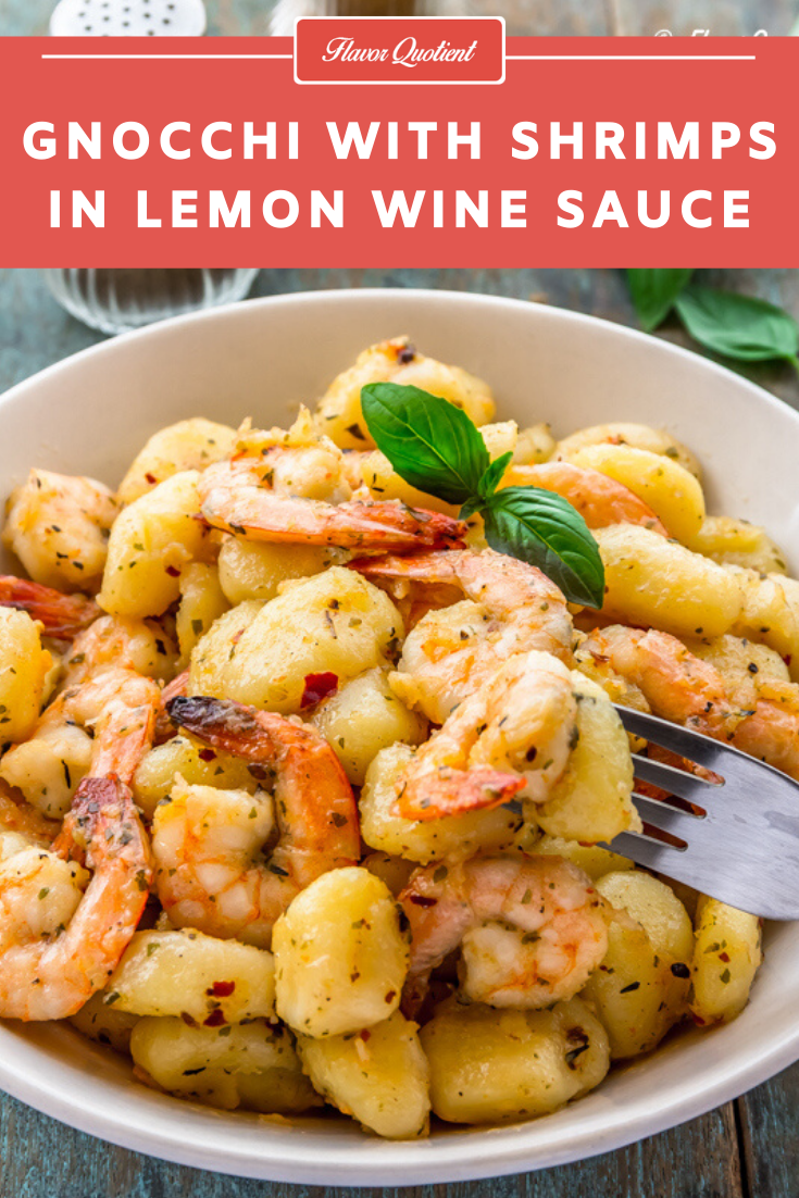 Gnocchi with Shrimps in Lemon Wine Sauce | Flavor Quotient | This super simple recipe of gnocchi with shrimps is quick to make but does not compromise with the taste and flavor even a bit!