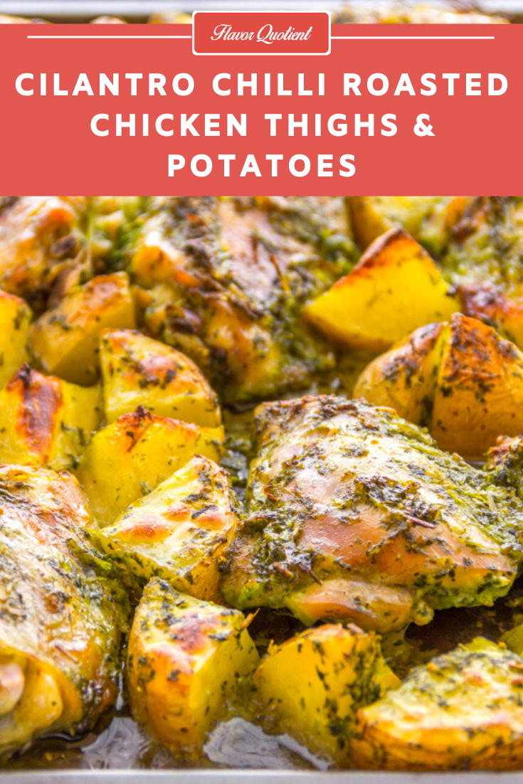 Cilantro Chilli Roasted Chicken Thighs with Potatoes | Flavor Quotient | These roasted chicken thighs with potatoes made with a cilantro-chilli marinade is the ultimate comfort food on a lazy weeknight.