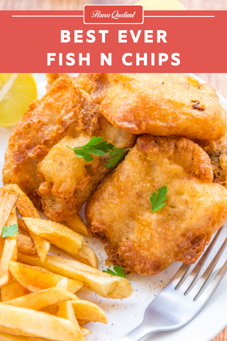 Best Ever Fish and Chips | Flavor Quotient | Crispy fish and chips originated in England and has become the most popular comfort food for all seafood lovers across the world; hence proving once again that food has no boundaries!