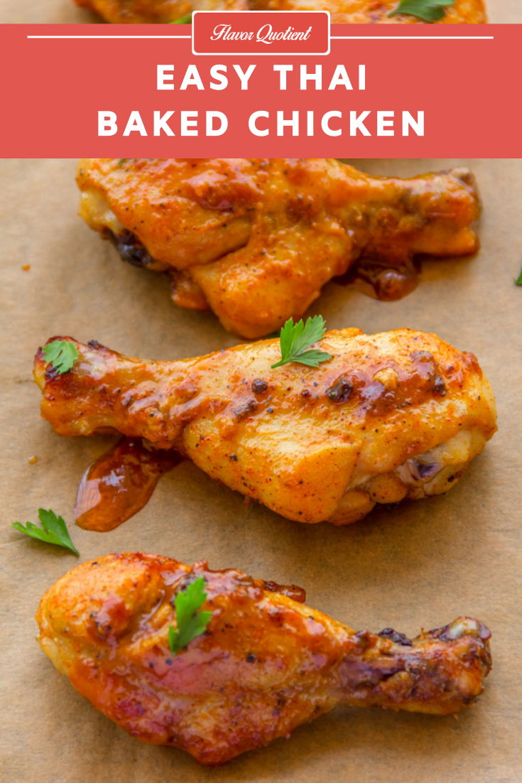 Easy Thai Baked Chicken | Flavor Quotient | hai baked chicken is the perfect mid-week meal which is full of flavors from the aromatic Thai cuisine and is ready in straight 45 minutes with only 10 minutes of prep work!