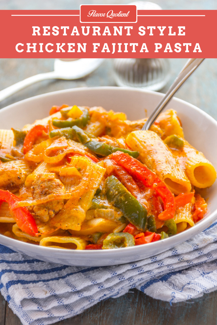 One Pot Chicken Fajita Pasta | Flavor Quotient | This one pot chicken Fajita pasta is the impeccable fusion of Tex-Mex and Italian flavors which ends up to something unbelievably mind-blowing!