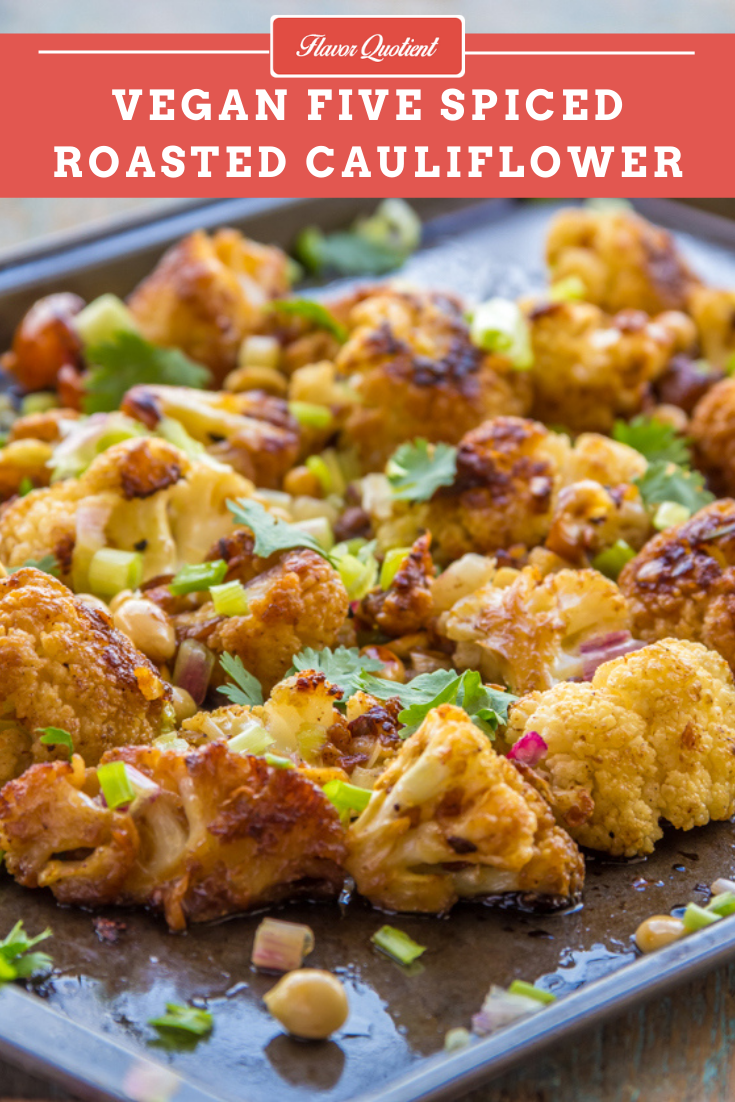 Vegan Five Spiced Roasted Cauliflower | Flavor Quotient | This roasted cauliflower is a quick and easy vegetarian side which goes a notch up with the mindblowing flavors of Chinese five spice.