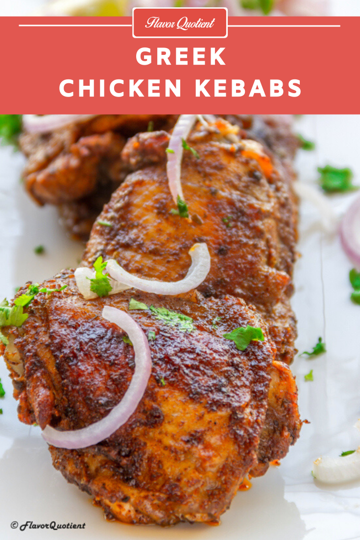 Greek Chicken Kebabs | Flavor Quotient | These Greek chicken kebabs are unique in terms of the spices used and is loaded with incredibly delicious Mediterranean flavors.