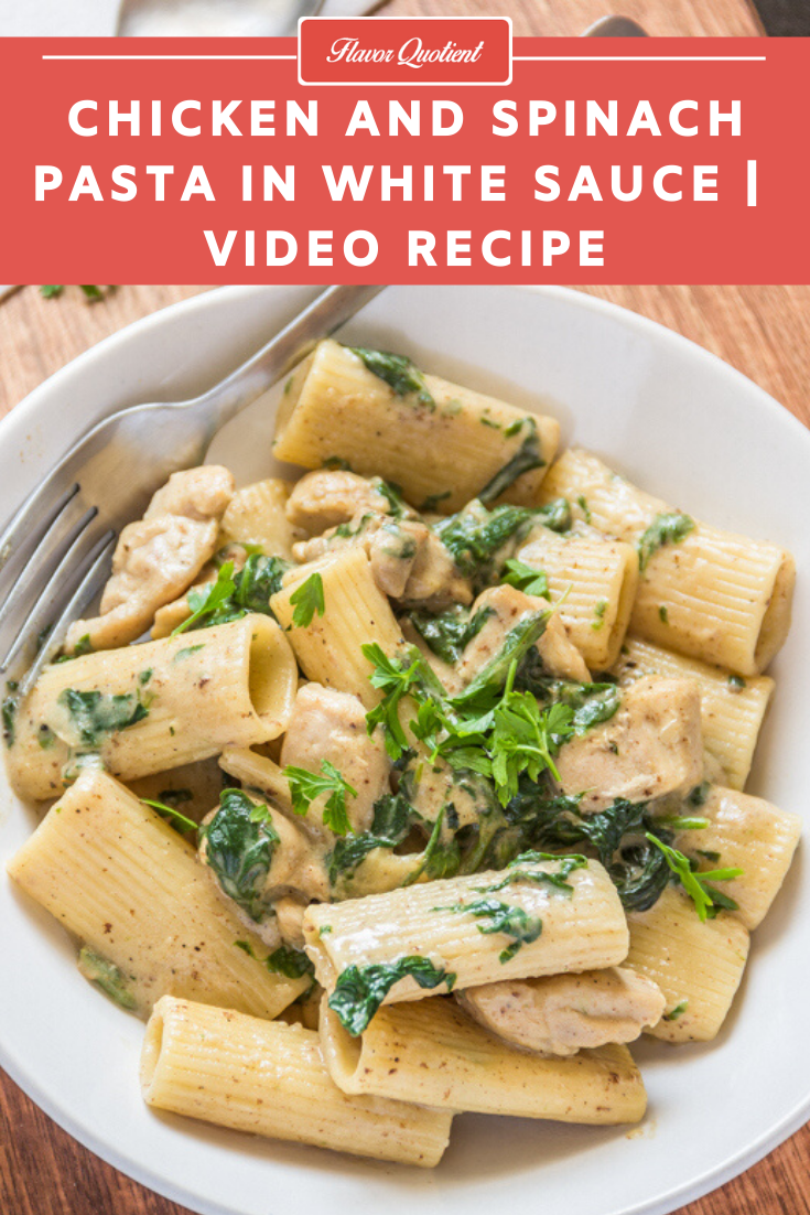 Chicken Spinach Pasta in White Sauce *Video Recipe* | Flavor Quotient | The best ever creamy pasta with chicken and spinach in super delicious white sauce; this recipe of chicken spinach pasta in white sauce is wholesome goodness in a single pot!