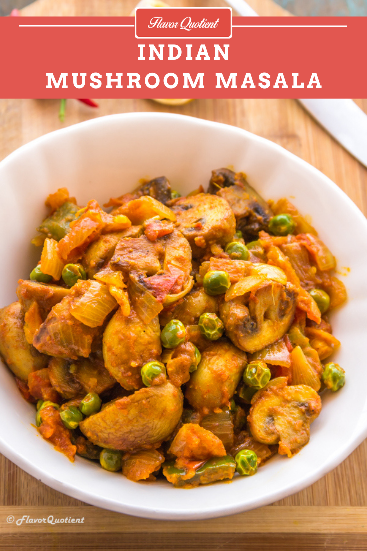 Mushroom Masala | Flavor Quotient | The flavorful mushroom masala has all the beautiful aromas of Indian cuisine blended in it and makes a super-satisfying meal with Indian bread or plain white rice!