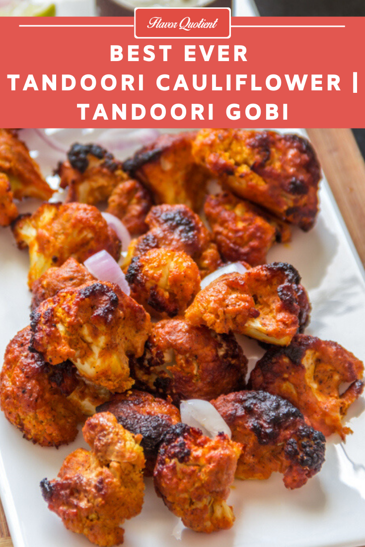Tandoori Gobi | Tandoori Cauliflower | Flavor Quotient | Tandoori gobi or tandoori cauliflower is my vegetarian take on the flagship recipe of Tandoori chicken and it proved to be totally mind-blowing!