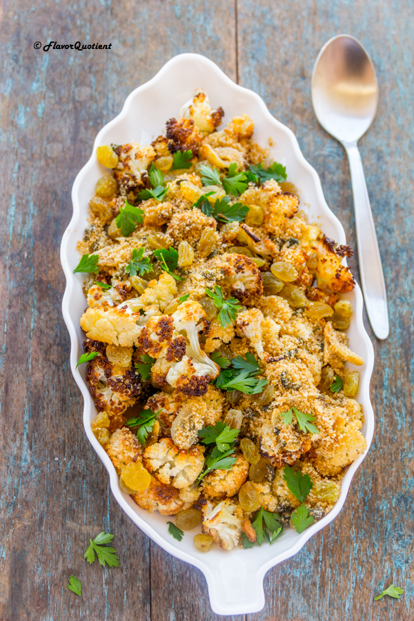 Crispy Roasted Cauliflower with Capers | Flavor Quotient | The crispy roasted cauliflower with capers and raisins is a different take on this trendy veggie which has taken the internet by storm these days! Try this and fall in love with its amazing crispiness all over again!