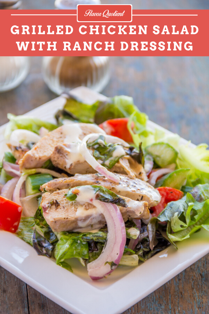 Grilled Chicken Salad with Ranch Dressing | Flavor Quotient | The best thing to drizzle my homemade ranch dressing on is this grilled chicken salad. We were simply knocked off by the killer combination of grilled chicken salad with ranch!