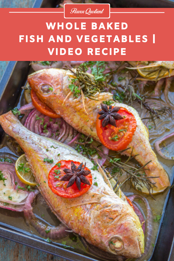 Whole Baked Fish & Vegetables   Flavor Quotient   A magnificent dish is at your disposal today! This baked fish with vegetables is not only pleasing to eyes but also a feast to your senses!