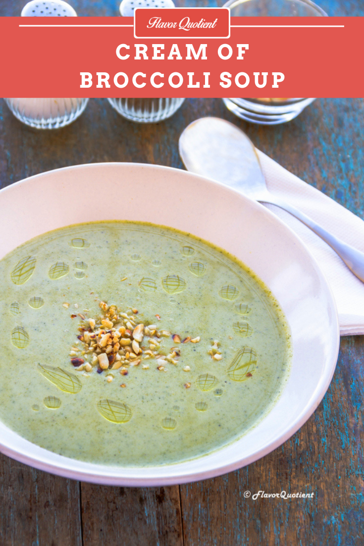 Cream of Broccoli Soup | Flavor Quotient | The cream of broccoli soup with some crusty breads is a hearty one-pot no-fuss meal for that chilling night indoors when only thing you want to do is to laze on your couch!