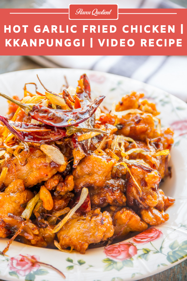 Hot Garlic Fried Chicken | Flavor Quotient | The hot garlic fried chicken is my take on the Chinese-Korean fusion of Kkanpunggi! This hot and crispy chicken will drive you nuts with that spicy sauce glazed on top!