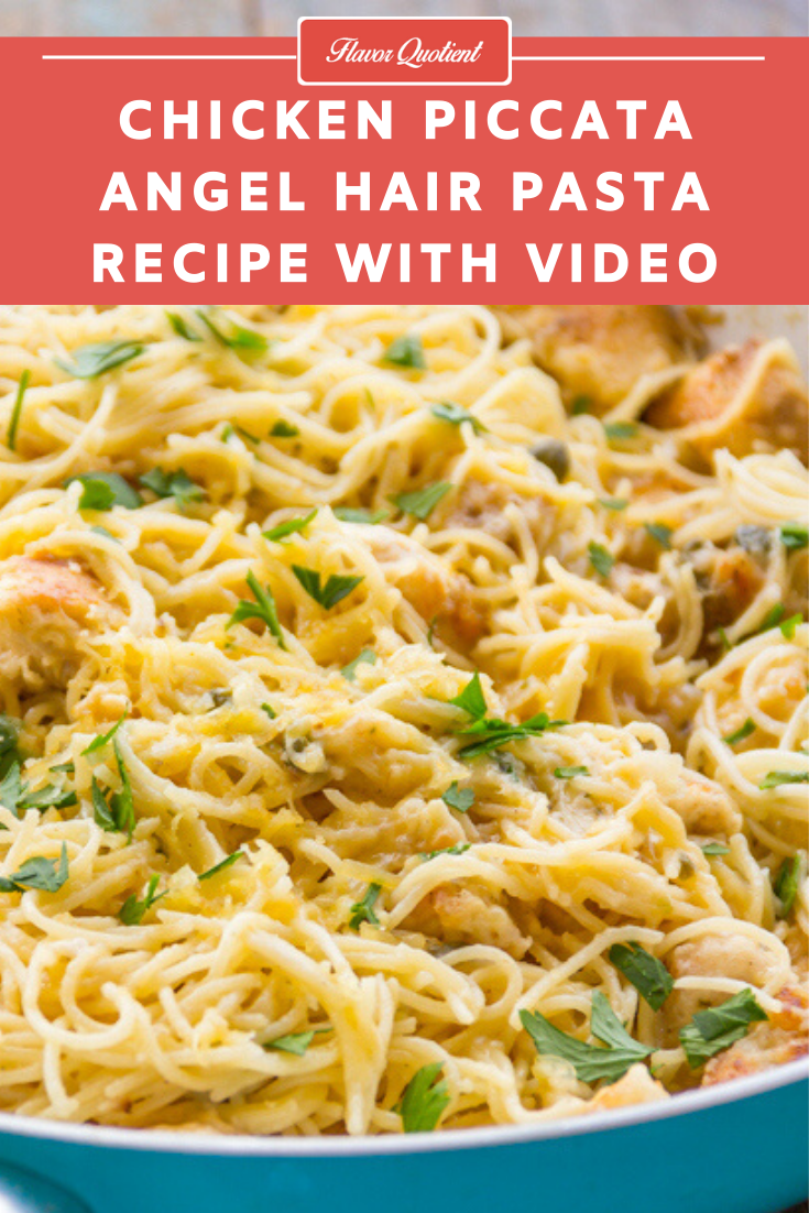 Chicken Piccata Angel Hair | Flavor Quotient | A classic chicken pasta, this delicious chicken piccata angel hair is my go-to dinner for any hectic weeknight as it comes around super-quick and satiate both my body and soul!
