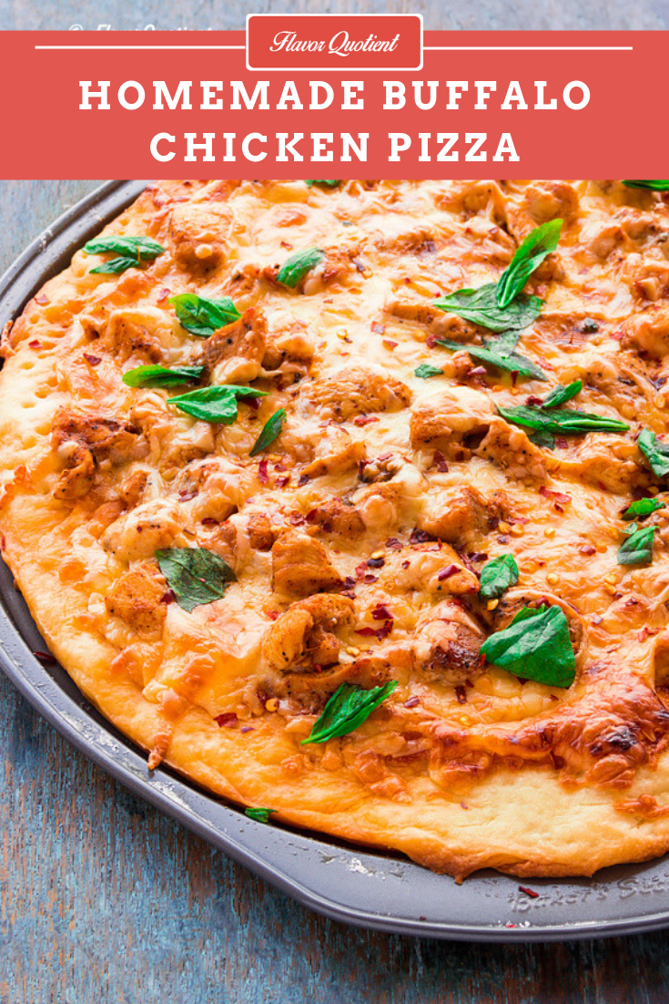 Homemade Buffalo Chicken Pizza | Flavor Quotient | Here is the fail-proof Buffalo chicken pizza recipe from scratch to bring you immense happiness for making incredible pizza at home!