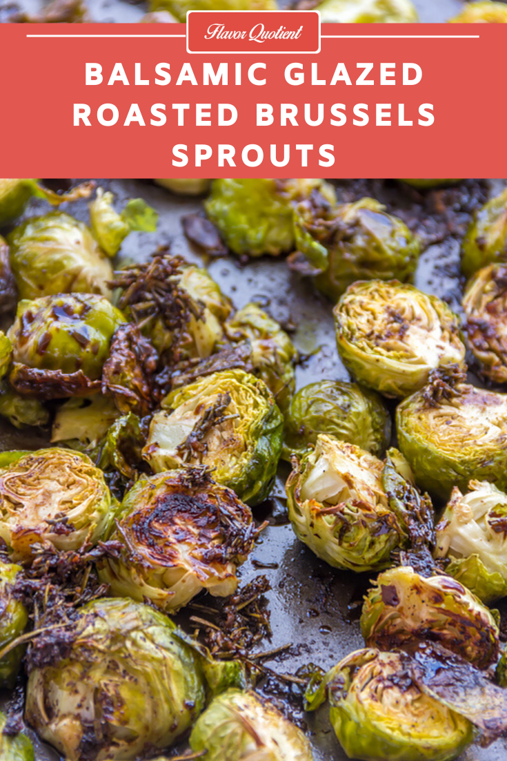 Balsamic Glazed Roasted Brussels Sprouts *Video Recipe* | Flavor Quotient | Balsamic roasted Brussels sprouts is the perfect side dish for your festive meals; it is quick and easy with minimal prep work and feeds a crowd!