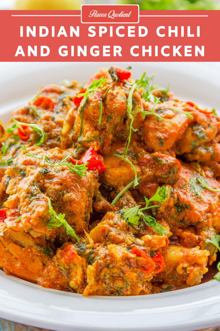 Indian Spiced Chili & Ginger Chicken   Flavor Quotient   This Indian spiced chili & ginger chicken is a perfect treat for a bright weekend which you decide to enjoy at home with friends and family or even all by yourself!
