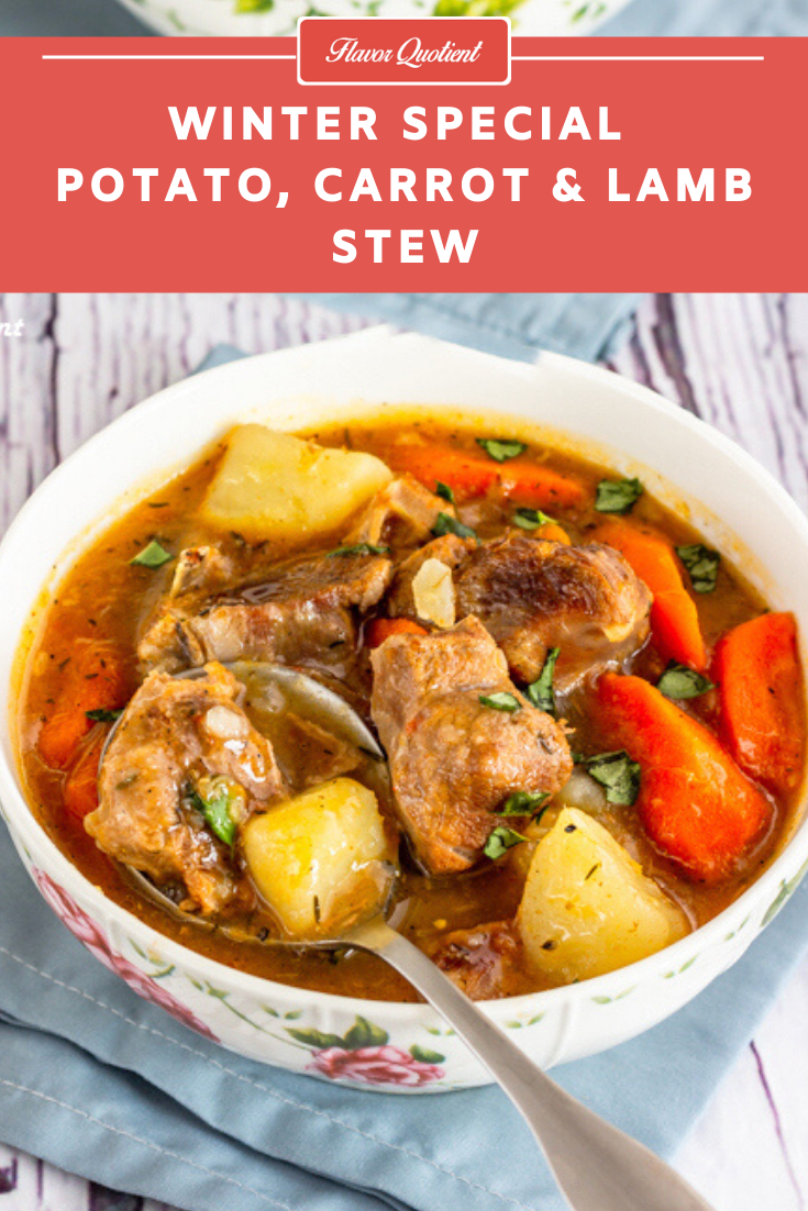 Potato, Carrot & Lamb Stew | Flavor Quotient | Embrace the chilly winter nights with a bowl of this addictive warm lamb stew and you will fall in love with winter all over again!