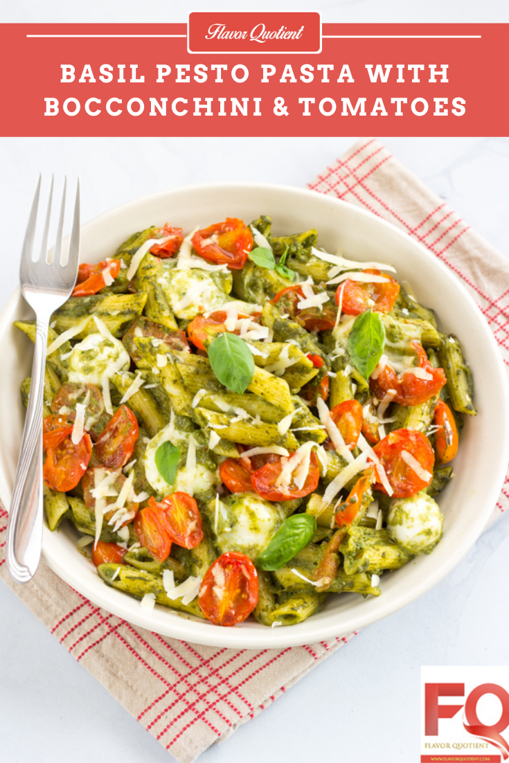 Basil Pesto Pasta with Bocconcini and Roasted Cherry Tomatoes | Flavor Quotient | A classic combination of basil pesto pasta with roasted cherry tomatoes and bocconcini will bring the finest experience of Italian dining at the comfort of your home!