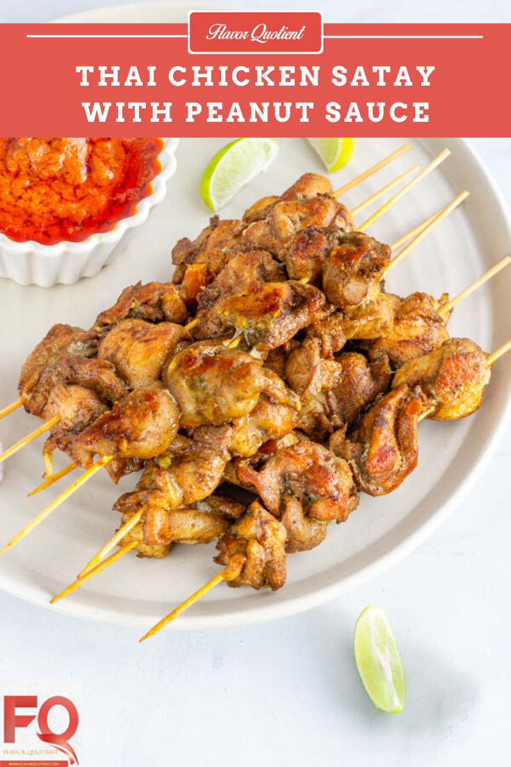 Thai Chicken Satay with Peanut Sauce | Flavor Quotient | Thai chicken satay is a classic Thai appetizer and you must not miss it if you want to experience the luxury of superbly fresh flavors with delicious peanut dipping sauce and a cooling cucumber relish!