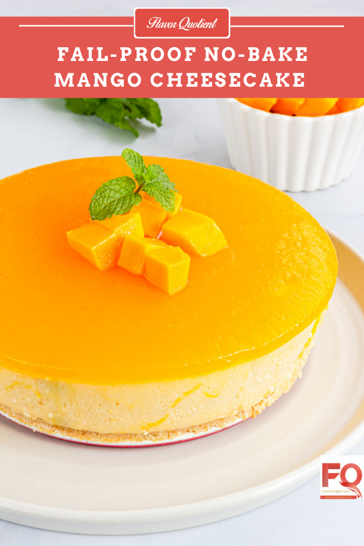 No Bake Mango Cheesecake | Flavor Quotient | Delightful and creamy, this no bake mango cheesecake is an ultimate pleasure to your taste buds!