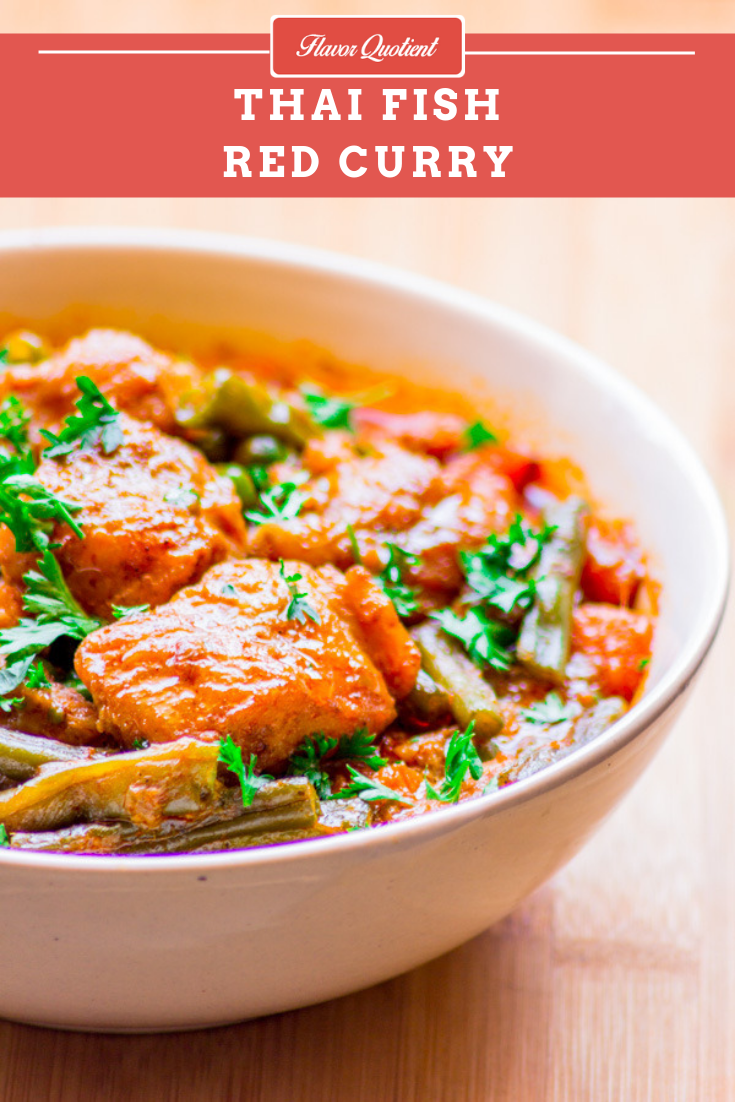 Thai Red Fish Curry | Flavor Quotient | Experience the best & freshest Thai flavors with this Thai red fish curry that has all Thai flavors amalgamated in one bowl along with succulent cubes of fish & array of veggies!
