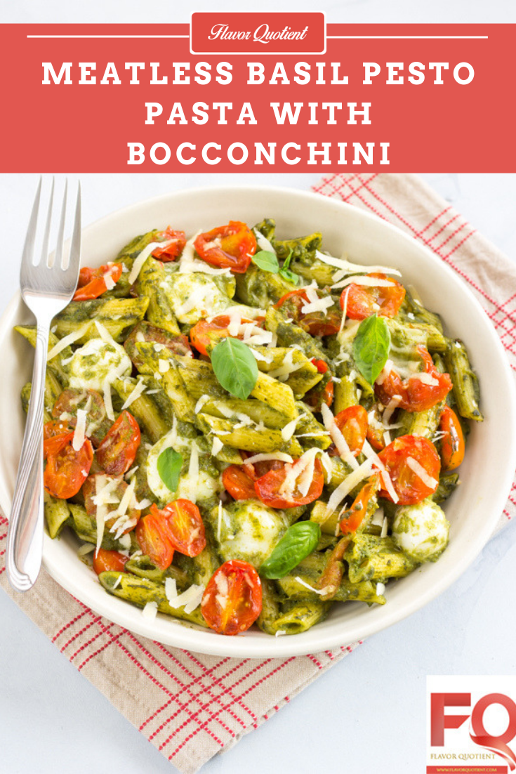 Basil Pesto Pasta with Bocconcini and Roasted Cherry Tomatoes   Flavor Quotient   A classic combination of basil pesto pasta with roasted cherry tomatoes and bocconcini will bring the finest experience of Italian dining at the comfort of your home!