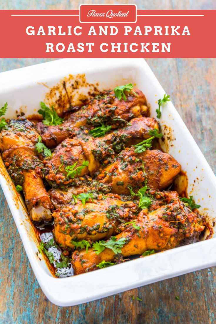 Garlic and Paprika Roast Chicken | Flavor Quotient | This superbly flavorful garlic and paprika chicken is a quick fix for busy weeknight meal which would be ready superfast using minimal ingredients! Total win-win, right?