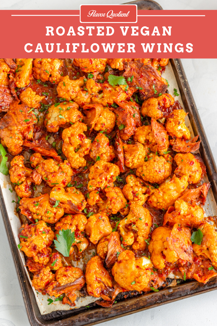 Roasted Cauliflower Wings | Flavor Quotient | These roasted vegan cauliflower wings are the perfect substitute to the good old chicken wings for all my vegan readers out there!