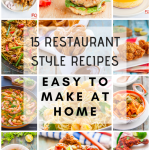 15 Restaurant Style Recipes to make at home