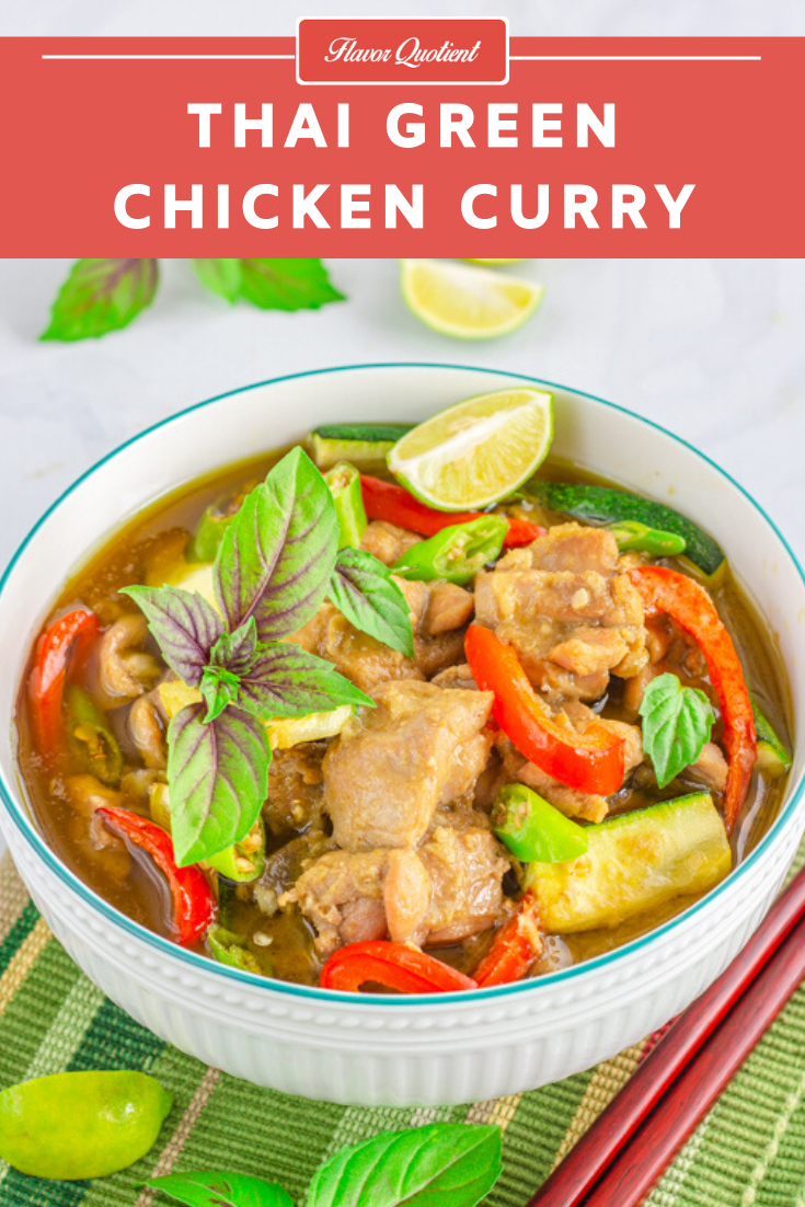 Thai Green Chicken Curry | Flavor Quotient | The quintessential Thai green chicken curry from our favorite Thai cuisine is the right contender to follow suit after receiving all your love for my Thai yellow chicken curry and Thai red chicken curry!